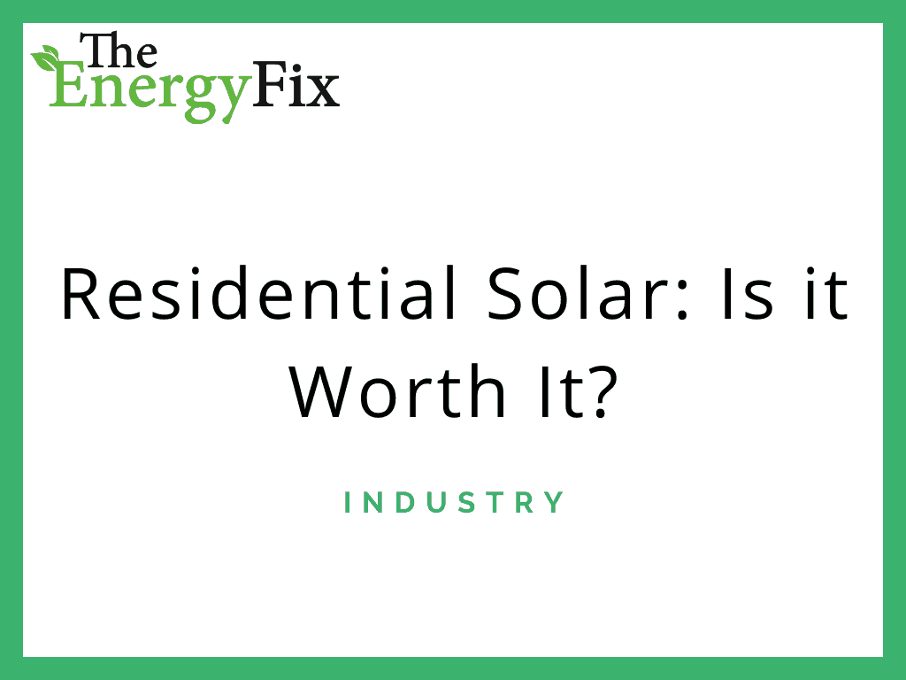 Residential Solar: Is It Worth It In 2020? – TheEnergyFix