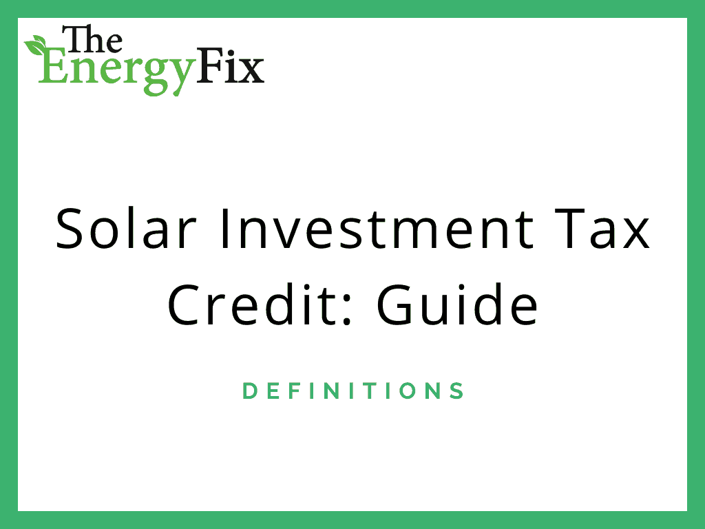 Solar Investment Tax Credit (ITC): Guide For 2020 – TheEnergyFix
