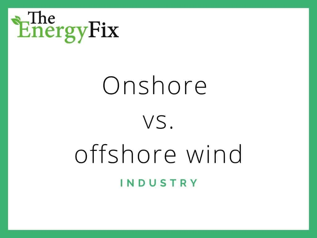 Onshore Vs Offshore Wind Power: Need To Know For 2020 – TheEnergyFix