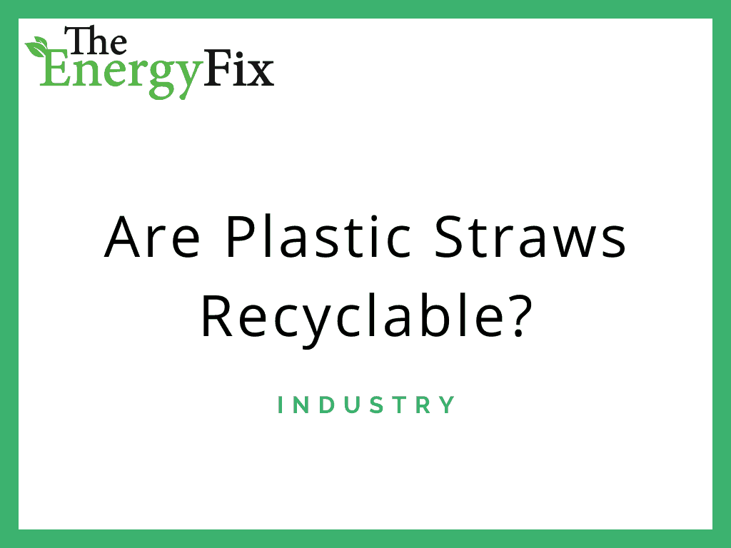 Are Plastic Straws Recyclable? – TheEnergyFix