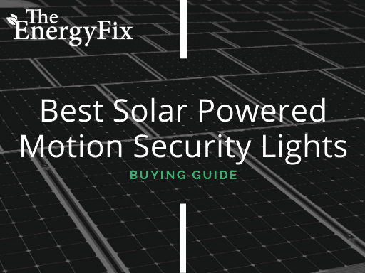 Top 16 Best Solar Powered Motion Security Lights Of 2020 – TheEnergyFix