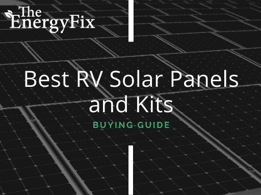 Top 10 Best RV Solar Panels & Kits In 2020 – Reviews & Buying Guide – TheEnergyFix