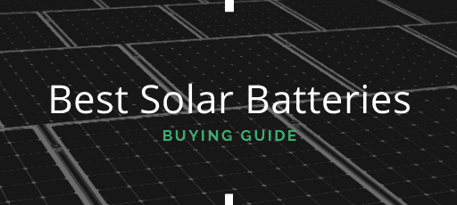 Top 12 Best Solar Batteries Of 2020 – Reviews & Buying Guide – TheEnergyFix